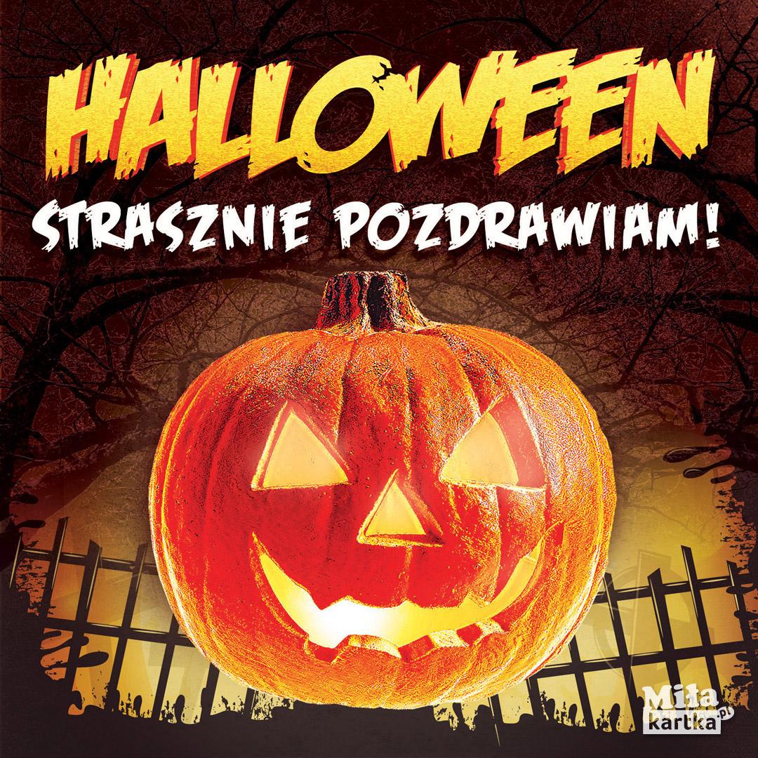 Strasznie pozdrawiam. Szczęśliwego Halloween.