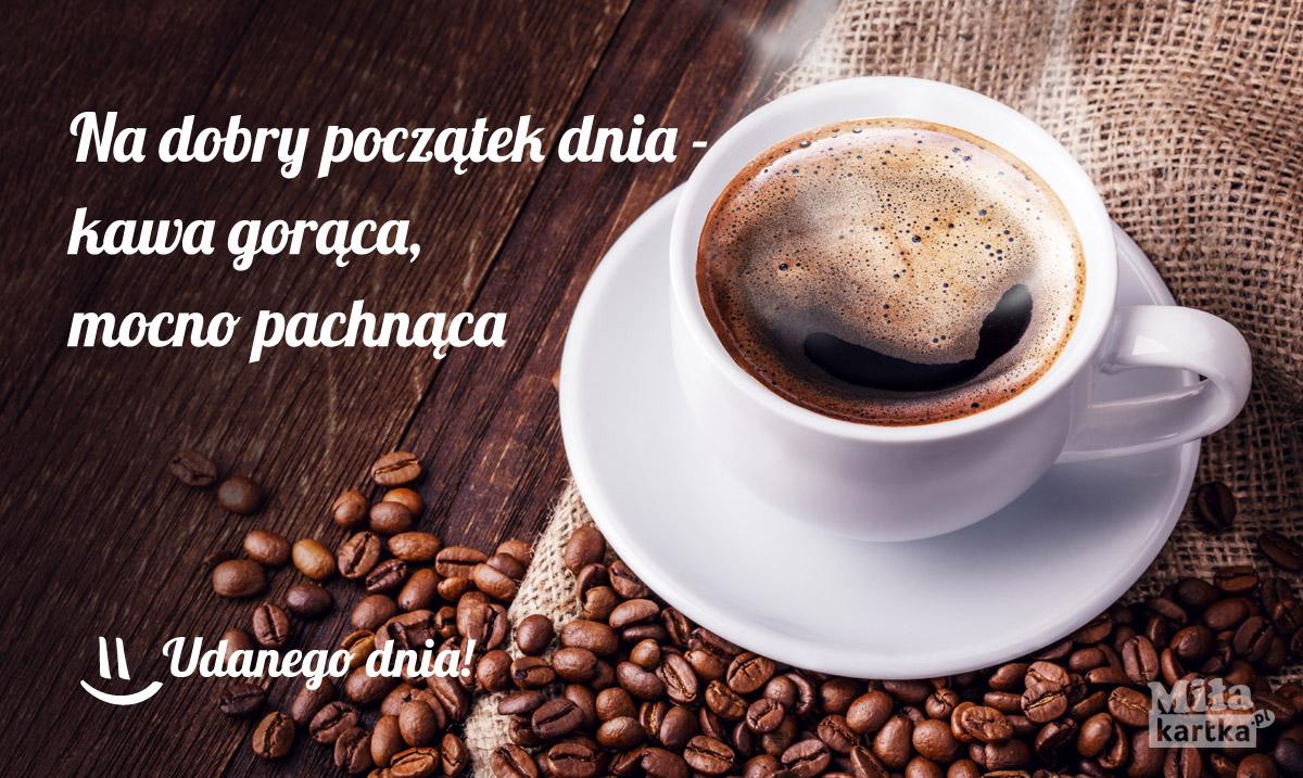Kawa Udanego dnia!