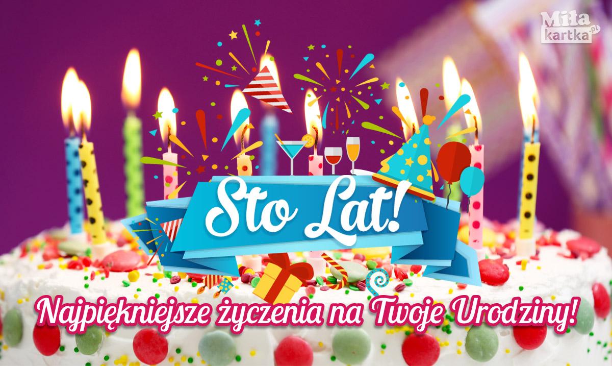 Sto Lat – kartka Urodzinowa dla Ciebie!